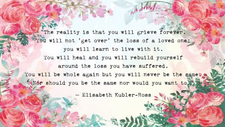 The reality is that you will grieve forever by AbbyShue