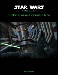 Lightsaber Construction Rules by RavagerOfWorlds