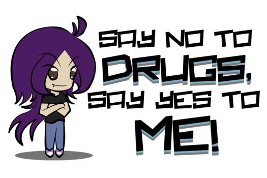 Say no to drugs, say yes to me by AqCLotta071091