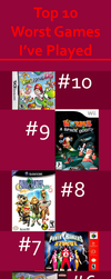 Top 10 Worst Games I've Played by gagaman92