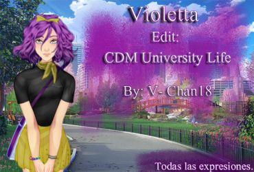 CDM University Life -Violetta- /Cdm Edit. by V-Chan18