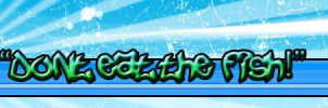 Dont eat the Fish Web Banner by kandiart