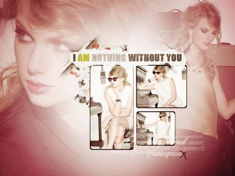 i am nothing without you. by freakingmeout