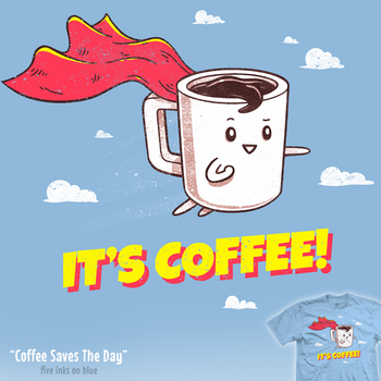 Coffee Saves The Day - tee by InfinityWave