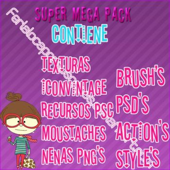 Super Mega Pack  [Lee Antes de descargar] by Ferlalocaporsusoppas