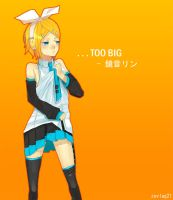 [kagamine rin] TOO BIG by zevlag21