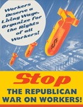 Stop the Republican War on Workers! by poasterchild