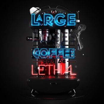 Large Doses of Coffee can be Lethal by onrepeattt