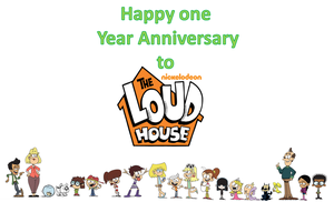 Loud House First Anniversary! by DEEcat98