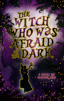 The Witch Who Was Scared Of The Dark by wingtree1