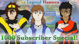 The Legend Hunters 1000 Subscriber Special! by Trinity-Reido