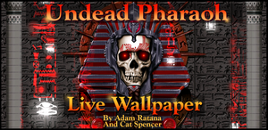 Undead Pharaoh Live Wallpaper for Android OS by catbones