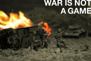 War is not a game... by SkinnyJeanPunk