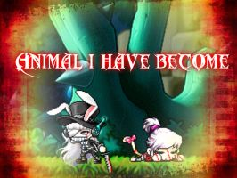 .:Animal I Have Become:. by x-Mikael-x