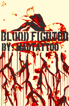 new title. BLOOD FIGHTER by MadArtTattoo