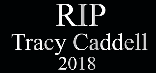 RIP Tracy Caddell 2018 by EarWaxKid