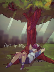 Not Today... by R4dicalEri