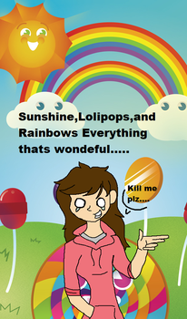 Sunshine,lolipops,and rianbows everything is tradi by theponygaming