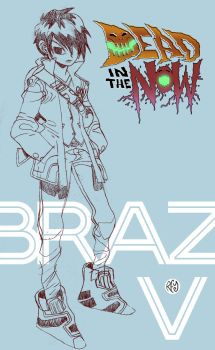 DEAD NOW : Braz by reyyyyy