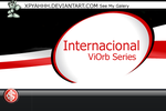 Internacional ViOrb Series by XPYahhh