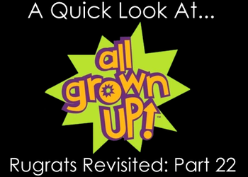 Rugrats Revisited - Part 22 (All Grown Up) by PentiumMMX
