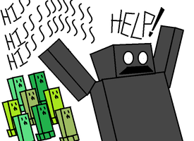 HELP THE CREEPERS ARE AFTER ME! by Terry93