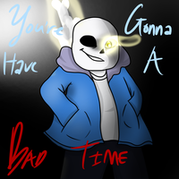 You're Gonna Have a Bad Time by Ask-Regret