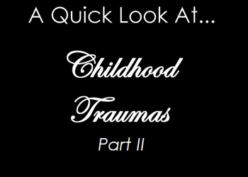 A Quick Look at Childhood Traumas - Part 2 by PentiumMMX