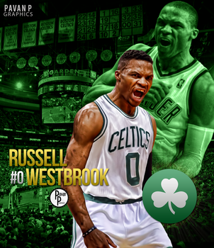 Russell Westbrook: To the Celtics? by PavanPGraphics