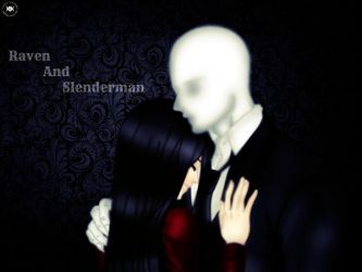 .:Raven And Slenderman:. by TheNight-Guardian