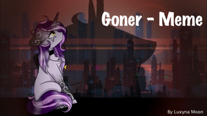 Goner - Meme by Luxyna-Moon