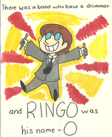 Ringo Was His Name-O by iamtheableh