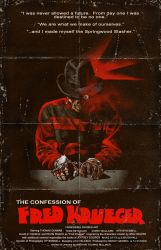 THE CONFESSION OF FRED KRUEGER POSTER #1 by MalevolentNate