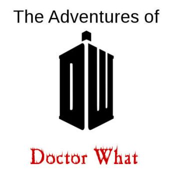 The Adventures of Doctor What #2 by Arrancaropenaccount
