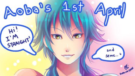 -- Aoba's 1st April -- by Kurama-chan