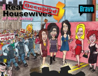 The Real Occupied Housewives of New Jersey. by Creepingmoss