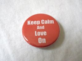 Keep Calm and Love On 1.25 inch pinback button by LittleHouseCrafting