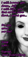 Jane Everlasting's message to Jeff the Killer by TotallyDeviantLisa