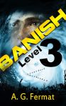 Banish Level 3 - by A.J. Fermat by miketabor