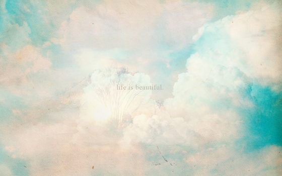 wallpaper - life is beautiful. by flowersong