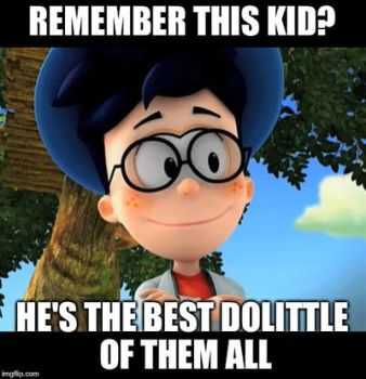Young Doctor Dolittle meme by Apigirl000