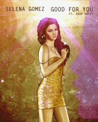 Selena Gomez - Good For You by jardc87