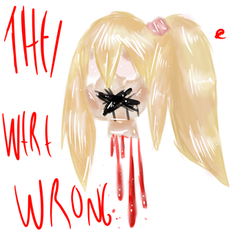 They were wrong. by Mashi0