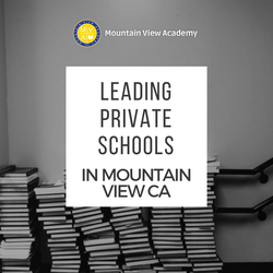 Leading private schools in mountain view, CA by mtnviewacademy