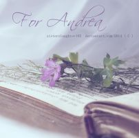 For Andrea by Sisterslaughter165