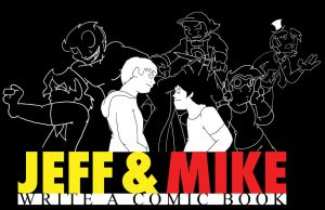 Jeff and Mike WRITE A COMIC by visdviking