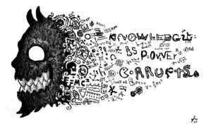 Knowledge is Power Corrupts by HiViH