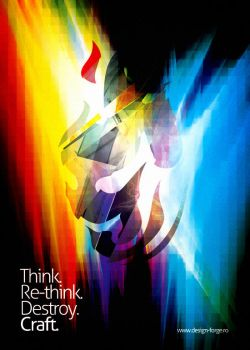 Think.Re-think.Destroy.Craft. by dreamcrafter
