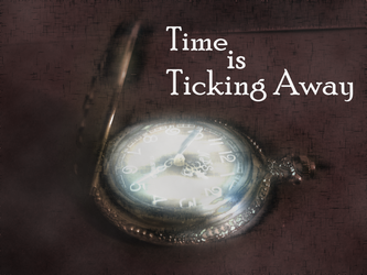 Time is Ticking Away by Flashback1a