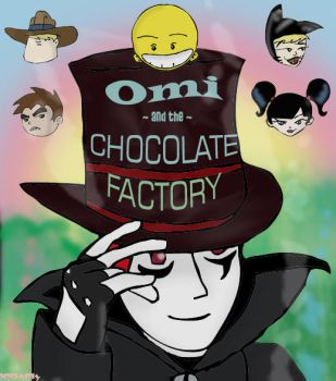Omi and the Chocolate Factory by Pepsi-McFLY